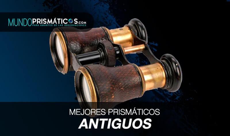 mejores prismáticos antiguos