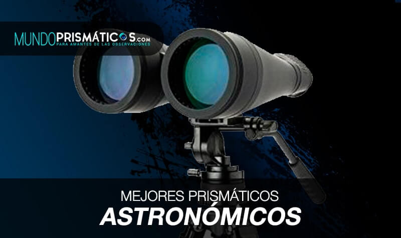 mejores prismáticos astronómicos