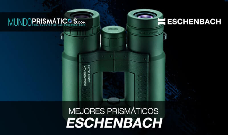 mejores prismáticos eschenbach