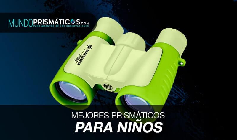 mejores prismáticos para niños