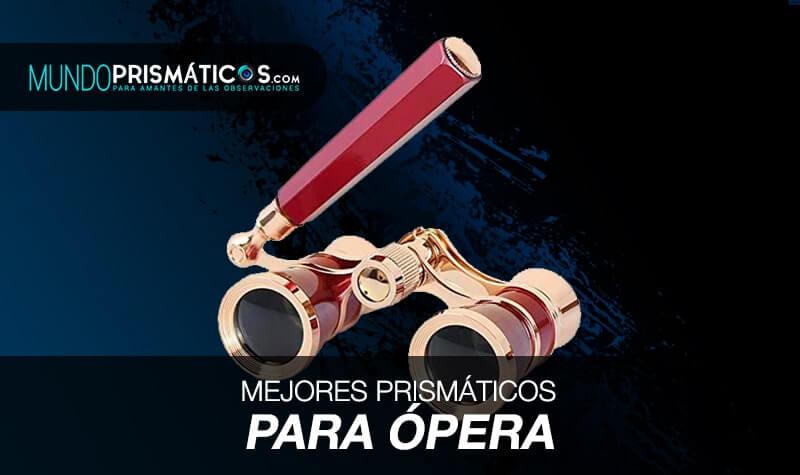 mejores prismáticos para ópera
